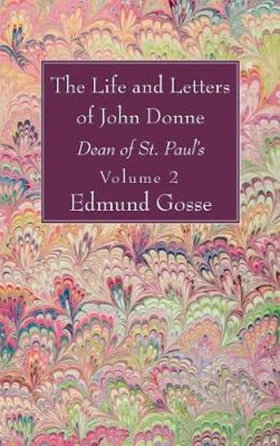 The Life and Letters of John Donne, Vol II - Edmund Gosse