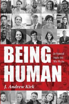 Being Human - J Andrew Kirk