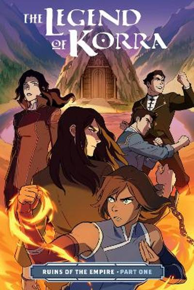 Legend Of Korra, The: Ruins Of The Empire Part One - Michael Dante DiMartino