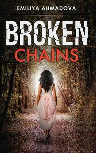 Broken Chains - Emiliya Ahmadova