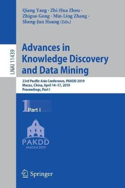 Advances in Knowledge Discovery and Data Mining - Qiang Yang