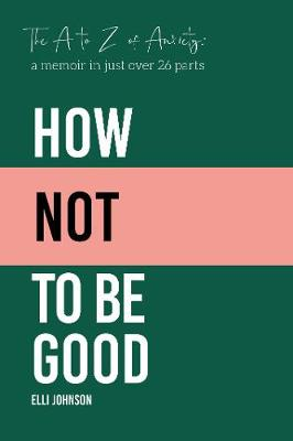 How Not To Be Good - Elli Johnson