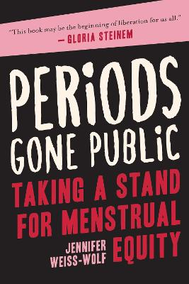 Periods Gone Public - Jennifer Weiss-Wolf