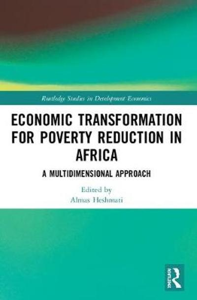 Economic Transformation for Poverty Reduction in Africa - Almas Heshmati