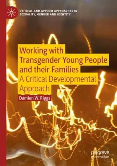 Working with Transgender Young People and their Families - Damien W. Riggs