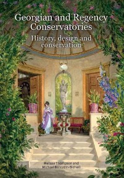 Georgian and Regency Conservatories - Melissa Thompson