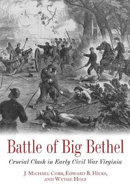 Battle of Big Bethel - J. Michael Cobb