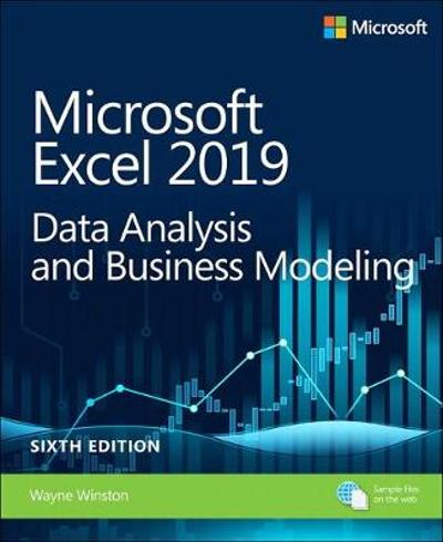 Microsoft Excel 2019 Data Analysis and Business Modeling - Wayne Winston