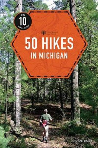 50 Hikes in Michigan - Jim DuFresne