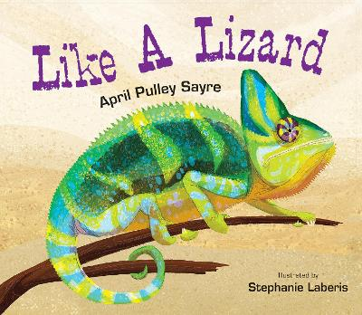 Like a Lizard - April Pulley Sayre