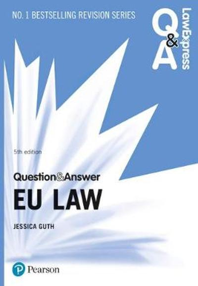 Law Express Question and Answer: EU Law, 5th edition - Jessica Guth