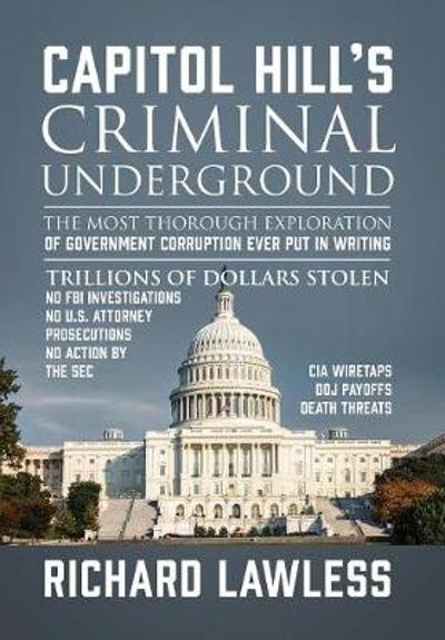 Capitol Hill's Criminal Underground - Richard Lawless