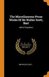 The Miscellaneous Prose Works of Sir Walter Scott, Bart - Sir Walter Scott