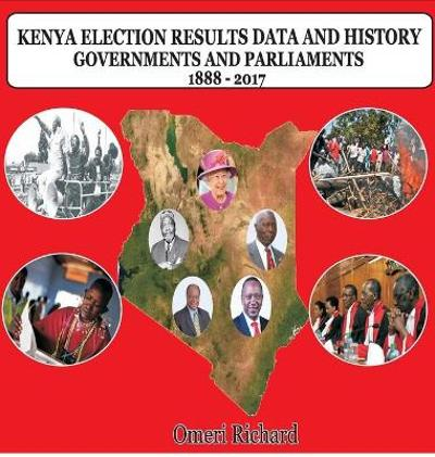 Kenya Election Results Data and History 1888 - 2017 - Richard Ing'wali Omeri
