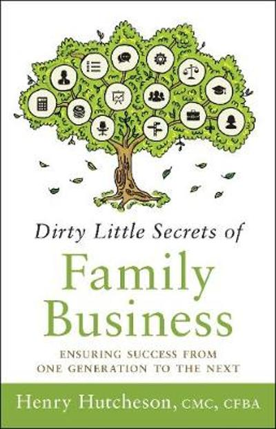Dirty Little Secrets of Family Business (3rd Edition) - Henry Hutcheson