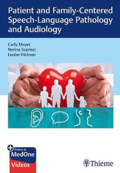 Patient and Family-Centered Speech-Language Pathology and Audiology - Carly Meyer
