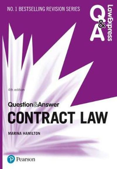 Law Express Question and Answer: Contract Law, 4th edition - Marina Hamilton