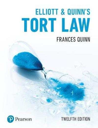 Elliott & Quinn's Tort Law - Frances Quinn