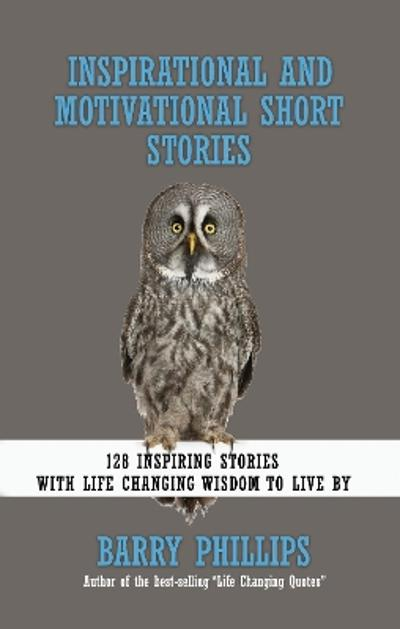 Inspirational and Motivational Short Stories - Barry Phillips