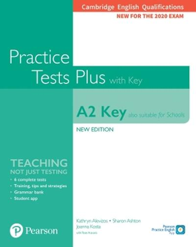 Cambridge English Qualifications: A2 Key (Also suitable for Schools) New Edition Practice Tests Plus Student's Book with key - Kathryn Alevizos
