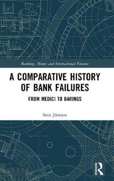 A Comparative History of Bank Failures - Sten Jonsson