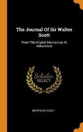 The Journal of Sir Walter Scott - Sir Walter Scott