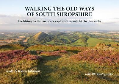 Walking the Old Ways of South Shropshire - Andy Johnson
