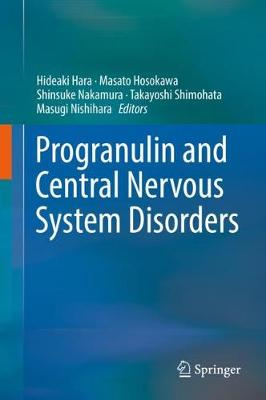 Progranulin and Central Nervous System Disorders - Hideaki Hara
