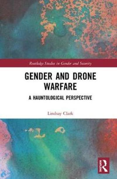 Gender and Drone Warfare - Lindsay C. Clark