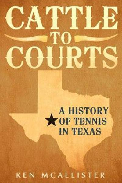 Cattle To Courts - Ken McAllister