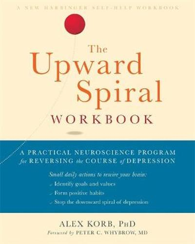 The Upward Spiral Workbook - Alex Korb