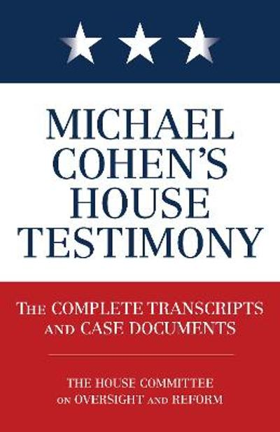 Michael Cohen's House Testimony - Diversion Books