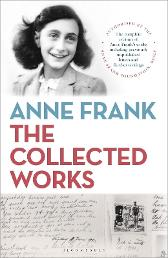 Anne Frank: The Collected Works - Anne Frank Fonds