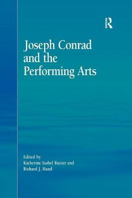 Joseph Conrad and the Performing Arts - Katherine Isobel Baxter