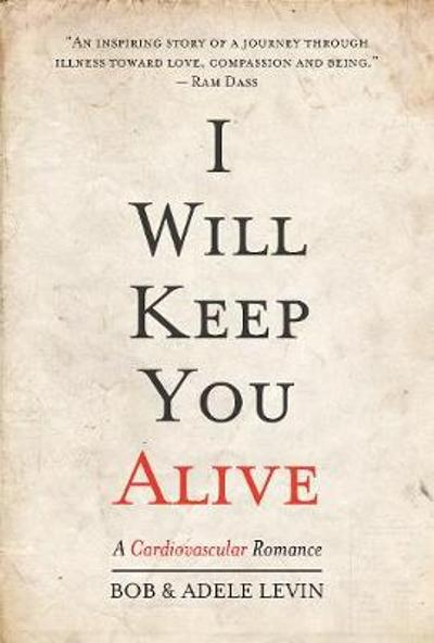 I Will Keep You Alive - Bob Levin