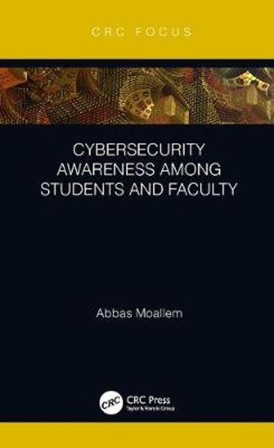 Cybersecurity Awareness Among Students and Faculty - Abbas Moallem