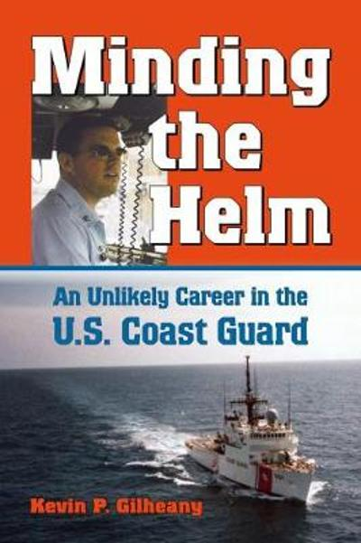 Minding the Helm - Kevin P. Gilheany