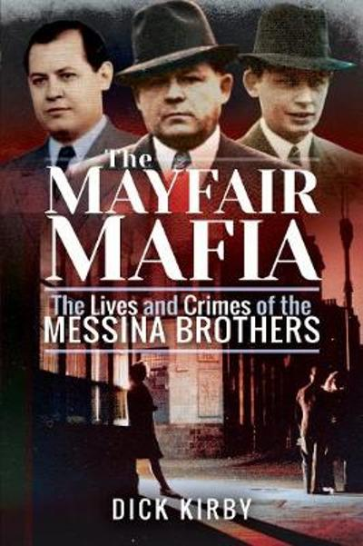 The Mayfair Mafia - Dick Kirby