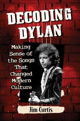 Decoding Dylan - Jim Curtis