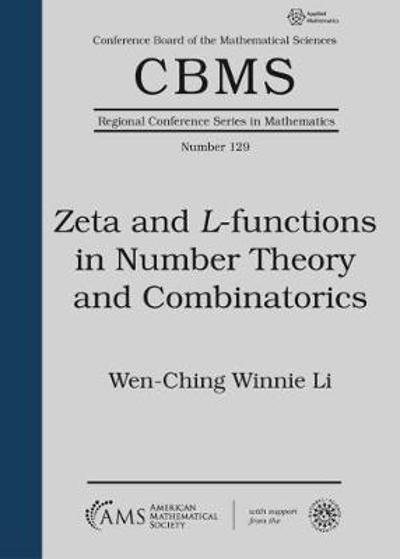 Zeta and $L$-functions in Number Theory and Combinatorics - Wen-Ching Winnie Li