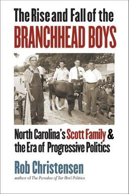 The Rise and Fall of the Branchhead Boys - Rob Christensen