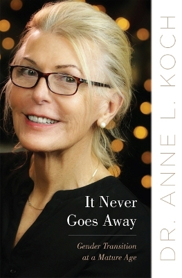 It Never Goes Away - Anne Lauren Koch