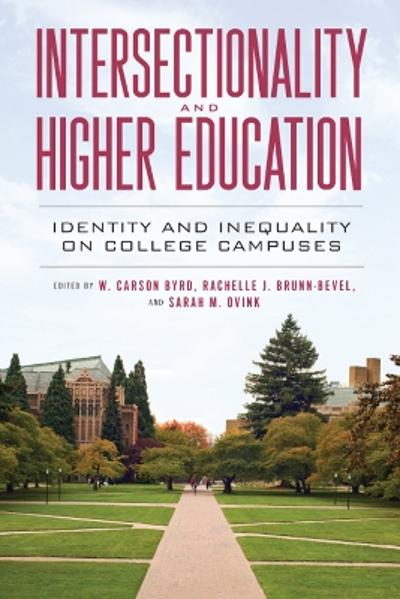 Intersectionality and Higher Education - W. Carson Byrd