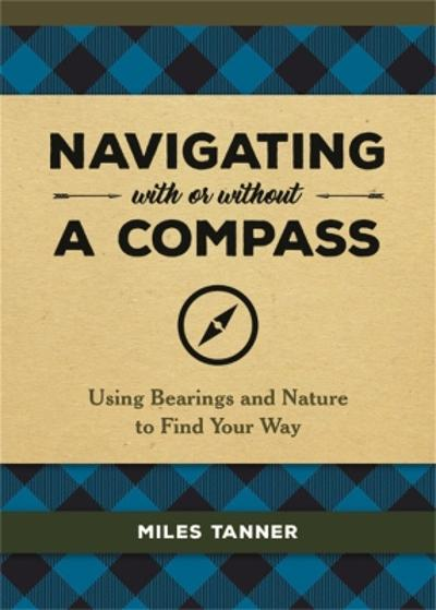 Navigating With or Without a Compass - Miles Tanner