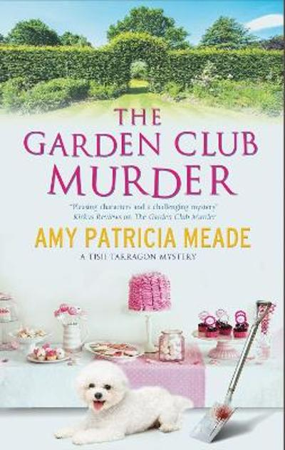 The Garden Club Murder - Amy Patricia Meade