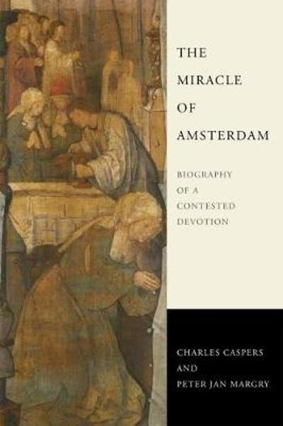 The Miracle of Amsterdam - Charles Caspers
