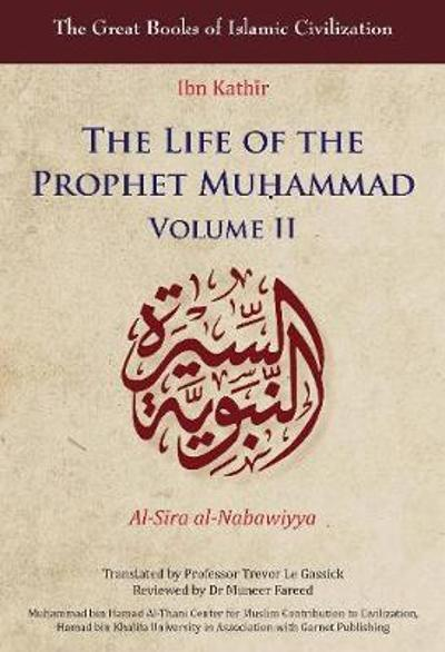 The Life of the Prophet Muhammad - Ibn Kathir