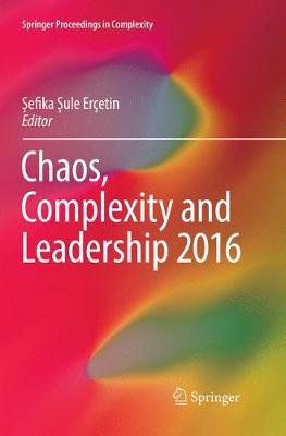 Chaos, Complexity and Leadership 2016 - Sefika Sule Ercetin