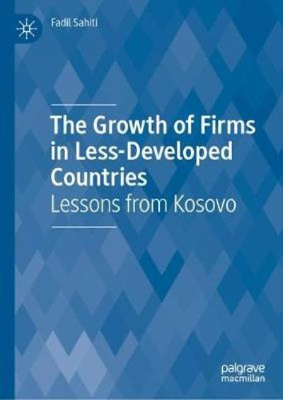 The Growth of Firms in Less-Developed Countries - Fadil Sahiti