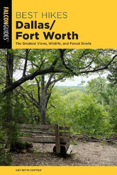 Best Hikes Dallas/Fort Worth - Kathryn Hopper